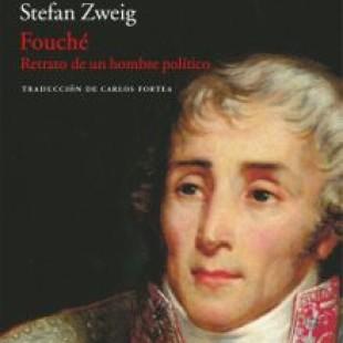 "Stefan Sweig: ""Fouché: retrato de un hombre político"""