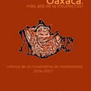[Libro] Oaxaca: Más allá de la insurrección