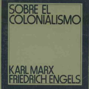 [Libro completo – Antología] Acerca del colonialismo; Marx y Engels